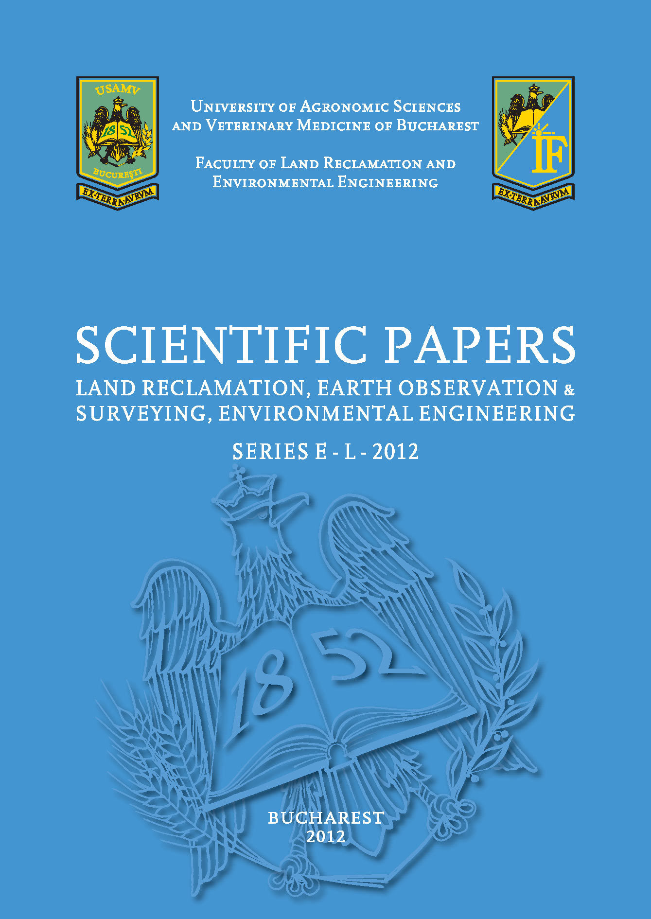 Scrientific Papers Series E. Land Reclamation Earth Observation and Surveying Environmental Engineering
