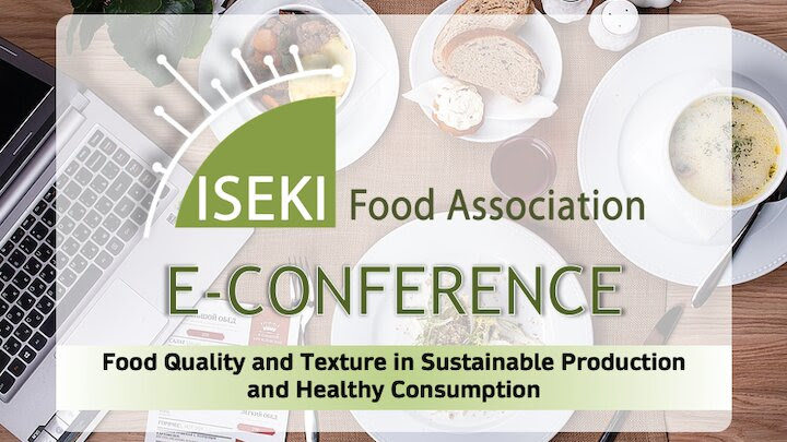 "Coming soon: e-conference on ""Food Quality and Texture in Sustainable Production and Healthy Consumption "", 18-19 November 2020"